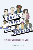 link to Queer, there, and everywhere : 23 people who changed the world in the TCC library catalog