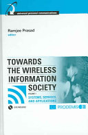 Towards the Wireless Information Society  Systems  services  and applications