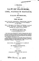 Treatise on the Law of Slander  Libel Scandalum Magnatum  and Falserumours Including the Rules which Regulate Intellectual Communications  Affecting the Characters of Individuals and the Interests of the Public