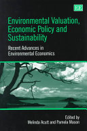 Environmental Valuation Economic Policy And Sustainability Book PDF