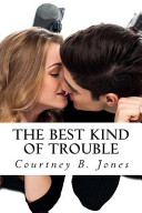 The Best Kind Of Trouble Book