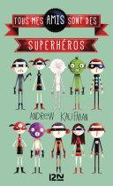 Tous mes amis sont des superhéros ebook