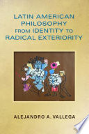 Latin American Philosophy from Identity to Radical Exteriority
