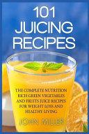 101 Juicing Recipes Book