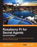 Raspberry Pi for Secret Agents   Second Edition