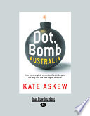 Read Online Dot.Bomb Australia: How We Wrangled, Conned and Argie-Bargied Our Way Into the New Digital Universe (Large Print 16pt) For Free