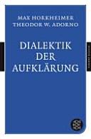 Dialektik der Aufklärung : philosophische Fragmente