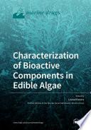 Characterization of Bioactive Components in Edible Algae