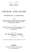 """The Union of Church and State Antiscriptural and Indefensible: Including a ... Review of Chancellor Dealtry's """"Sermon,"""" and of Archdeacon Hoare's """"Charge,"""" in Defence of the Church of England"""