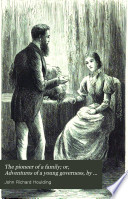 The pioneer of a family  or  Adventures of a young governess  by J R H  Hawthorn