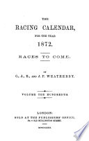The Racing Calendar For The Year 1872 Races To Come