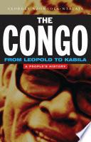 The Congo from Leopold to Kabila