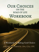 Our Choices on the Road of Life Workbook