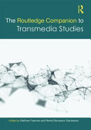 The Routledge Companion to Transmedia Studies