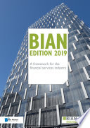 BIAN Edition 2019     A framework for the financial services industry