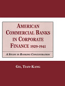 American Commercial Banks in Corporate Finance, 1929-1941