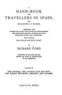 A Hand book for Travellers in Spain  and Readers at Home  The Asturias  the Castiles  Old and New  the Basque Provinces  Arragon  and Navarre