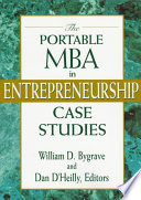 """The Portable MBA in Entrepreneurship Case Studies"" by William D. Bygrave, Dan D'Heilly"