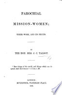 Parochial Mission Women  their work  and its fruits Book