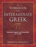 A Workbook for Intermediate Greek Book PDF