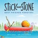 Stick and Stone  Best Friends Forever
