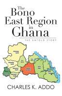 The Bono East Region in Ghana