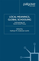 Local Meanings, Global Schooling