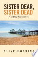 Sister Dear  Sister Dead