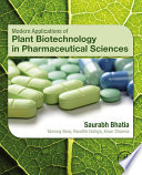 Modern Applications of Plant Biotechnology in Pharmaceutical Sciences
