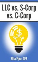 LLC Vs  S Corp Vs  C Corp