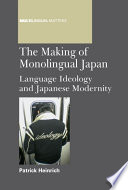 The Making Of Monolingual Japan