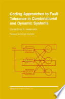 Coding Approaches to Fault Tolerance in Combinational and Dynamic Systems