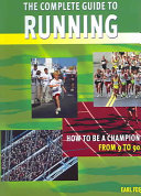 The Complete Guide to Running