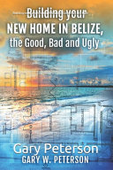 Building Your New Home in Belize  the Good  Bad and Ugly
