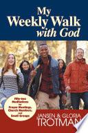 My Weekly Walk With God