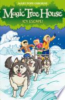 Magic Tree House 12  Icy Escape  Book