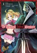 The Unwanted Undead Adventurer (Manga) Volume 1 [Pdf/ePub] eBook