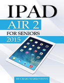 IPad Air 2: For Seniors 2015 ebook