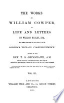 The works of William Cowper: his life and letters