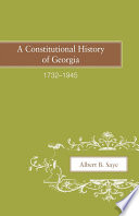 A Constitutional History of Georgia, 1732-1945