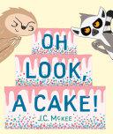Oh Look, a Cake! Pdf/ePub eBook