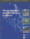 Private Solutions for Infrastructure in Mexico