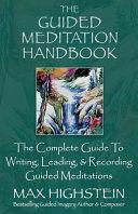 The Guided Meditation Handbook