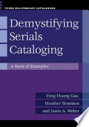 Demystifying Serials Cataloging  A Book of Examples