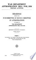 War Department Appropriation Bill for 1936, Military Activities, Hearings ... 74th Congress, 1st Session, Part 1