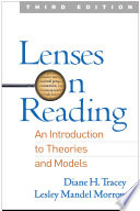 """Lenses on Reading, Third Edition: An Introduction to Theories and Models"" by Diane H. Tracey, Lesley Mandel Morrow"