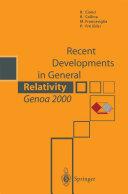 Recent Developments in General Relativity,Genoa 2000