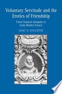 Voluntary Servitude and the Erotics of Friendship