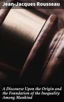 Pdf A Discourse Upon the Origin and the Foundation of the Inequality Among Mankind Telecharger