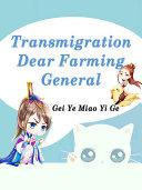 Transmigration  Dear Farming General